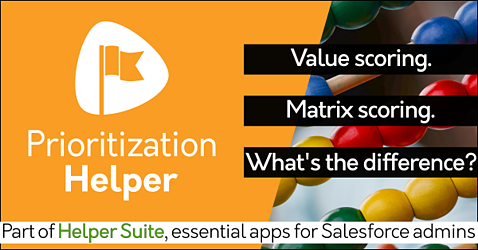 Find what's the difference between matrix scoring and value scoring with Free trial Salesforce decision-making app Prioritization Helper