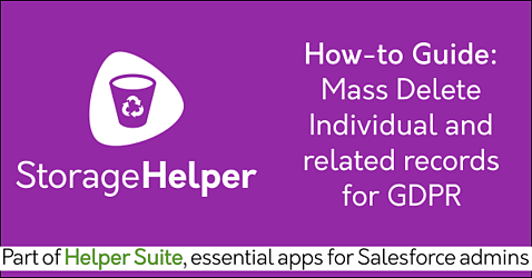 Salesforce Individual GDPR compliance with Free Salesforce delete data app Storage Helper on AppExchange: Mass delete records, clean your org, data backup. Helper Suite by trusted Salesforce partner Passage Technology.