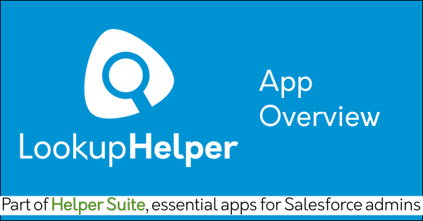 Free Salesforce search app Lookup Helper on AppExchange: Find related records, dupe data. Helper Suite by trusted Salesforce partner Passage Technology.