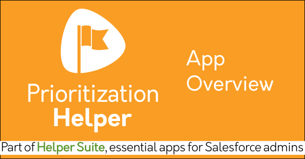 Free trial Salesforce decision-making app Prioritization Helper on AppExchange: Matrix scoring, lead scoring, group evaluations, decision analysis. Helper Suite by trusted Salesforce partner Passage Technology.