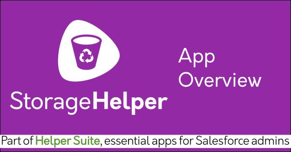 Free Salesforce delete data app Storage Helper on AppExchange: Mass delete records, clean your org, data backup. Helper Suite by trusted Salesforce partner Passage Technology.