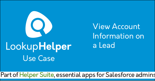 Lookup Helper Use Case: View Account Information on a Lead
