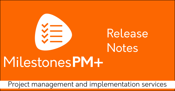 Free Salesforce project management app Milestones PM+, available on AppExchange, release notes; July 2020