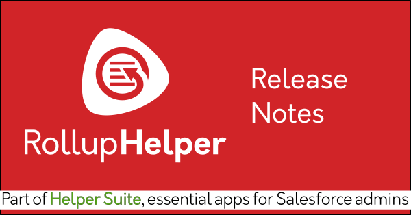 Rollup Helper Release Notes
